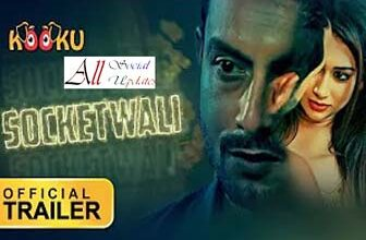 Socketwali Kooku Web Series All Episodes Review, Story, Cast, Actress, Cast Real Names!