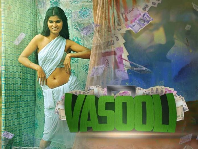 Vasooli Kooku Web Series All Episodes, Star Cast, Story, HD Trailer, Release Date, More
