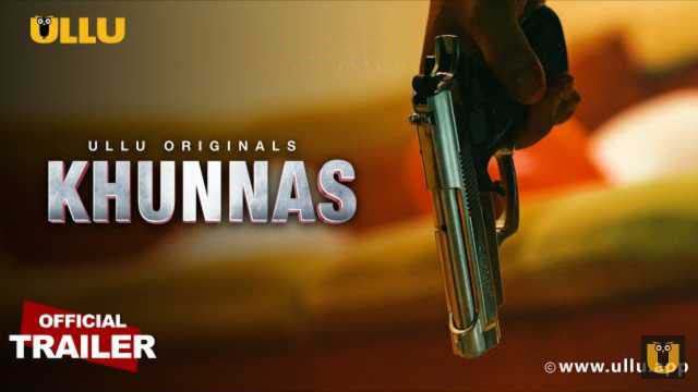 Watch Ullu Original Khunnas Web Series All Episodes, Story, Cast, & Release Date, Review