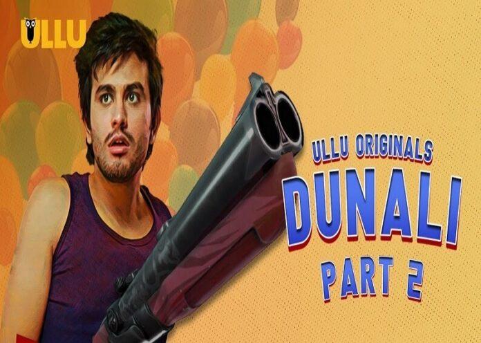 Watch Ullu Original Dunali Part 2 2021 Web Series Full Episode Review, Plot, Actress Cast, Real Name, HD Trailer & More!