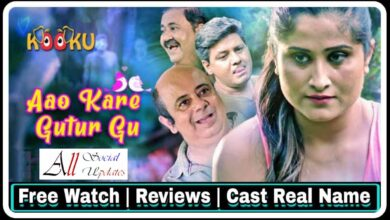 Aao-Kare-Gutur-Gu-Kooku-Web-Series-All-Episodes-Review-Star-Cast-Actress-Real-Name-Release-Date-More