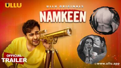 Namkeen-ULLU-Web-Series-All-Episodes-Full-Review