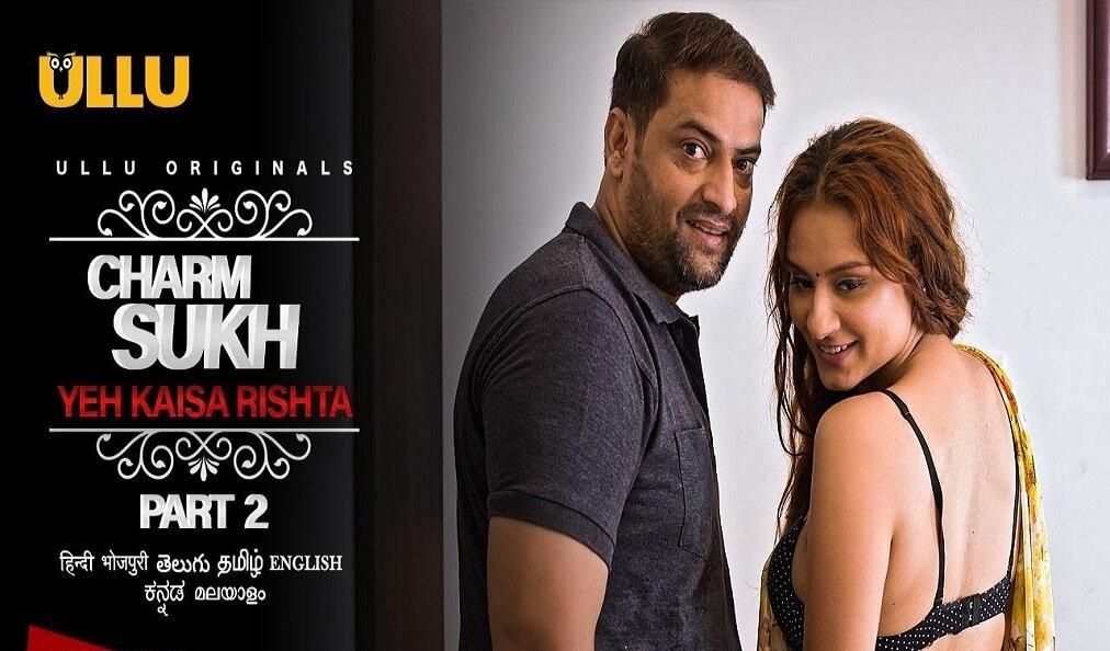 ULLU Original Charmsukh Yeh Kaisa Rishta Part 2 Web Series